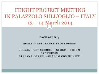 FEIGHT PROJECT  MEETING  IN PALAZZOLO SULL'OGLIO – ITALY 13 – 14 March 2014