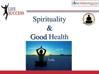 Spirituality & Good  Health