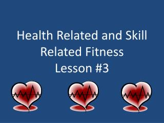 Health Related and Skill Related Fitness Lesson #3