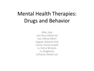 Mental Health Therapies:  Drugs and  Behavior