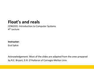 Float's and  reals CENG331: Introduction to Computer Systems 4 th  Lecture