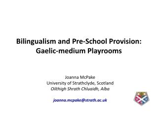 Bilingualism and Pre-School Provision:  Gaelic-medium Playrooms