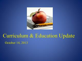 Curriculum & Education Update
