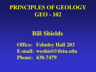 PRINCIPLES OF GEOLOGY GEO - 102