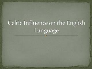 Celtic Influence on the English Language