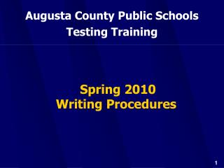 Augusta County Public Schools Testing Training   Spring 2010  Writing Procedures