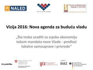 Vi zija 2016: Nova agenda za buduću vladu