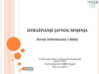 ISTRAŽIVANJE JAVNOG MNJENJA Stanje demokratije u Srbiji