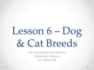 Lesson 6 – Dog & Cat Breeds