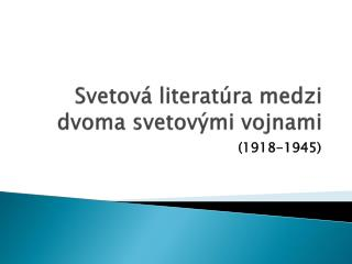 Svetová literatúra medzi dvoma svetovými vojnami