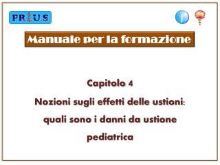 Capitolo  4 Nozioni sugli effetti delle ustioni: quali sono i danni da ustione  pediatrica