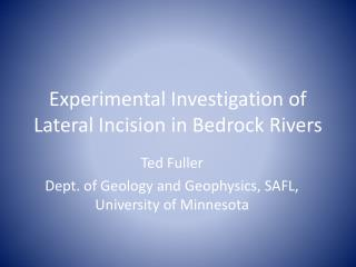Experimental Investigation of Lateral Incision in Bedrock Rivers