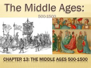 Chapter 13: The Middle Ages 500-1500