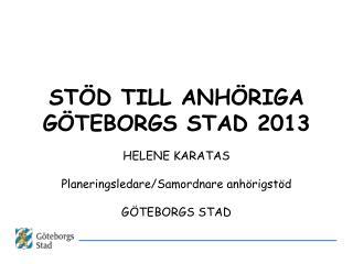 STÖD TILL ANHÖRIGA GÖTEBORGS STAD 2013