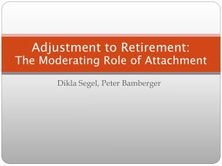 Adjustment to Retirement: The Moderating Role of Attachment