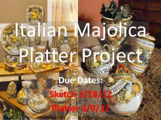 Italian Majolica Platter Project