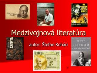 Medzivojnov� literat�ra