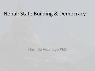Nepal: State Building & Democracy