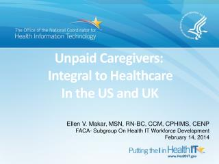 Unpaid Caregivers:  Integral to Healthcare