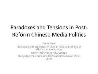 Paradoxes and Tensions in Post-Reform Chinese Media Politics
