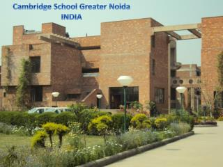 Cambridge School Greater  Noida INDIA