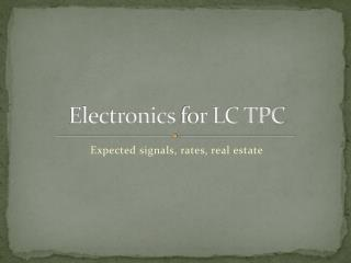 Electronics  for LC TPC