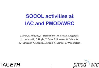 SOCOL activities at  IAC and PMOD/WRC