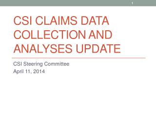 CSI claims data collection and analyses UPdate