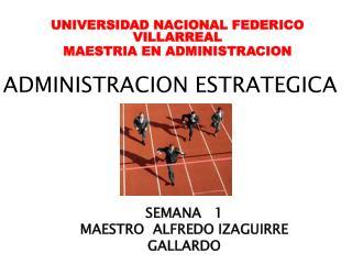 UNIVERSIDAD NACIONAL FEDERICO VILLARREAL MAESTRIA EN ADMINISTRACION