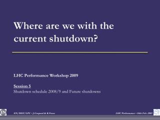 Where are we with the current shutdown?