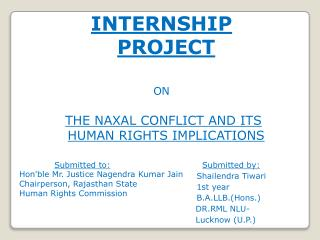 INTERNSHIP PROJECT ON THE NAXAL CONFLICT AND ITS HUMAN RIGHTS IMPLICATIONS