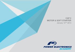 CAP 2  MOTOR & SOFT STARTER January  10 TH  2013