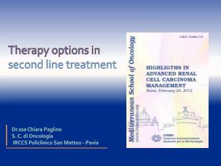 Dr.ssa Chiara Paglino  S. C.  di  Oncologia  IRCCS  Policlinico San Matteo - Pavia