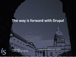 The way is forward with Drupal