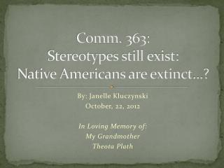Comm. 363: Stereotypes still exist: Native Americans are extinct…?