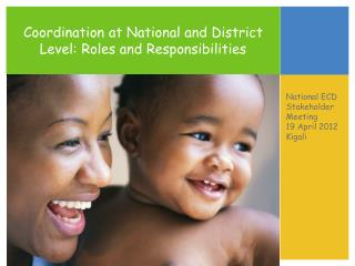 Coordination at National and District Level: Roles and Responsibilities