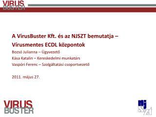 A VirusBuster Kft. és az NJSZT bemutatja  – Vírusmentes ECDL központok