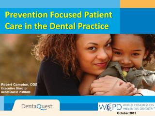 Prevention Focused Patient Care in the Dental Practice