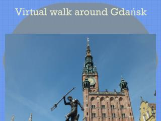Virtual walk around Gdańsk
