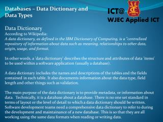 Databases –  Data Dictionary and  Data Types Data Dictionary According to Wikipedia: