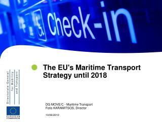 The EU's Maritime Transport Strategy until 2018