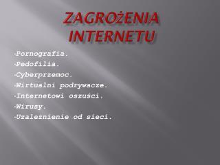 ZAGROŻENIA INTERNETU
