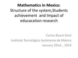 Carlos Bosch Giral Instituto Tecnológico Autónomo de México January  29nd. , 2014