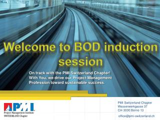 PMI Switzerland Chapter Wasserwerkgasse 37 CH-3000 Berne 13 office@pmi-switzerland.ch