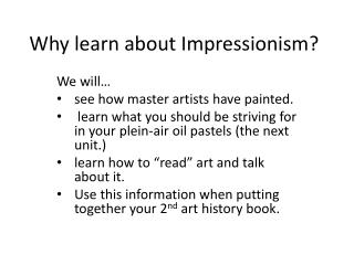 Why learn about  Impressionism?