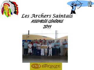 Les Archers Saintais ASSEMBLÉE GÉNÉRALE 2011 2 septembre 2011