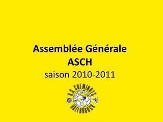 Assembl�e G�n�rale ASCH saison 2010-2011