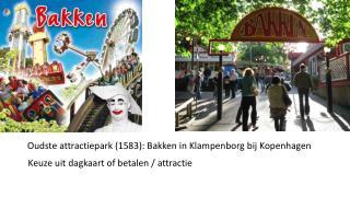 Oudste attractiepark (1583): Bakken in Klampenborg bij Kopenhagen