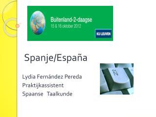 Spanje/ España Lydia  Fernández Pereda Praktijkassistent  Spaanse   Taalkunde