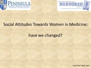 Social Attitudes Towards Women in Medicine: have we changed?